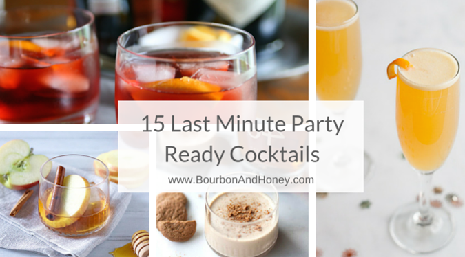 Recipe Roundup: 15 Last Minute Party Ready Cocktails | BourbonandHoney.com