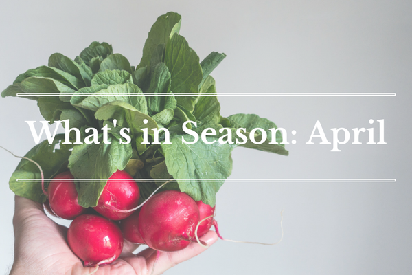 What's in Season: April