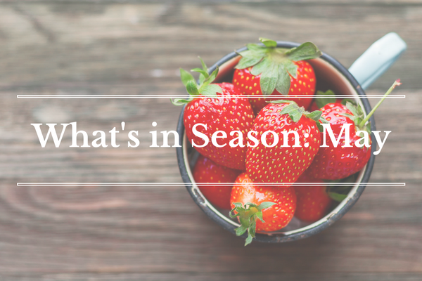 What's in Season: May
