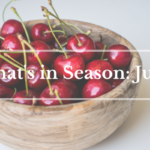 What's in Season June | BourbonandHoney.com -- From mangos and cucumbers to blackberries and swiss chard this 'What's in Season' feature is a collection of the best fruits, veggies and recipes for the month of June.