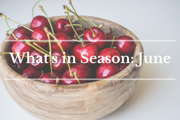 What's in Season: June