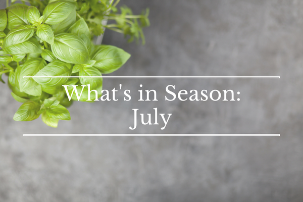 What's in Season: July