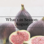 What's in Season: August -- From mangos and cucumbers to blackberries and swiss chard this 'What's in Season' feature is a collection of the best fruits, veggies and recipes for the month of August.